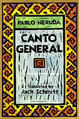 Canto General by Pablo Neruda