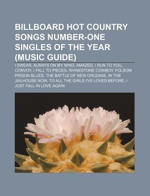 Billboard Hot Country Songs Number-One Singles of the Year (Music Guide): I Swear, Always on My Mind, Amazed, I Run to You, Convoy