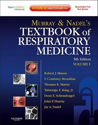 Murray And Nadel's Textbook Of Respiratory Medicine: Expert Consult Premium Edition   Enhanced Online Features And Print (Textbook Of Respiratory Medicine (Murray))