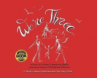 We're Three: A Story About Families And The Only Child