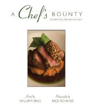 A Chef's Bounty: Celebrating Oregon's Cuisines
