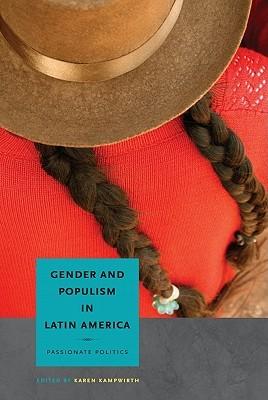 Gender and Populism in Latin America: Passionate Politics