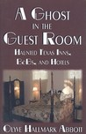 A Ghost in the Guest Room: Haunted Texas Inns, B&B's and Hotels