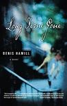 Long Time Gone: A Novel