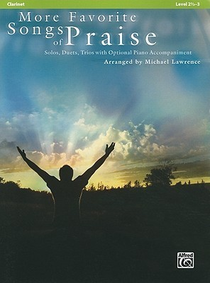 More Favorite Songs of Praise: Clarinet: Solos, Duets, Trios with Optional Piano Accompaniment: Level 2 1/2-3
