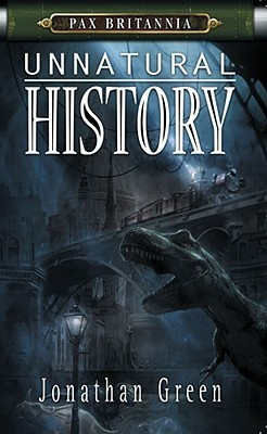 Unnatural History (Pax Britannia, #1)