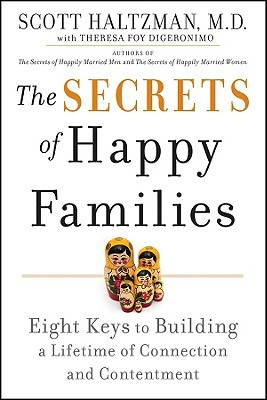 the-secrets-of-happy-families-eight-keys-to-building-a-lifetime-of-connection-and-contentment