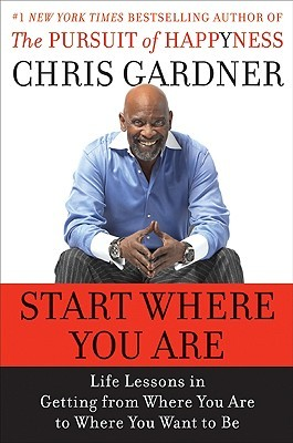 start-where-you-are-life-lessons-in-getting-from-where-you-are-to-where-you-want-to-be