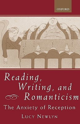 reading-writing-and-romanticism-the-anxiety-of-reception