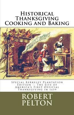 Historical Thanksgiving Cooking And Baking -- Special Berkeley Plantation Edition