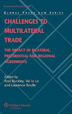 Challenges to Multilateral Trade: The Impact of Bilateral, Preferential and Regional Agreements