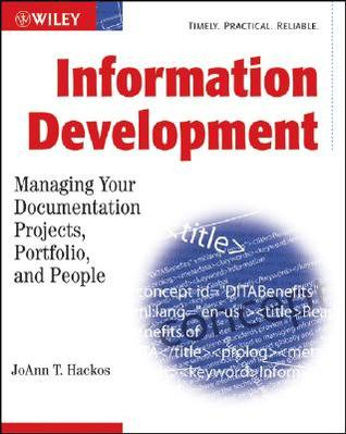 Information Development: Managing Documentation Projects, Portfolio, and People