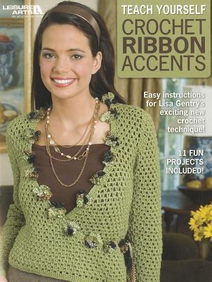 Teach Yourself Crochet Ribbon Accents