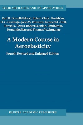 A Modern Course in Aeroelasticity by Earl H. Dowell