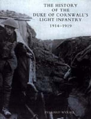 History Of The Duke Of Cornwall's Light Infantry 1914 1919