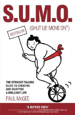 S.U.M.O. (Shut Up, Move On) by Paul McGee