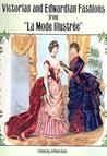 """Victorian and Edwardian Fashions from """"La Mode Illustrée"""""""