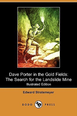 Dave Porter in the Gold Fields or, The Search for the Landslide Mine