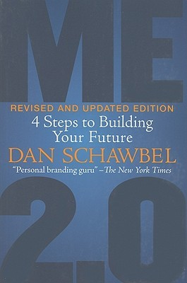 Me 2.0, Revised and Updated Edition by Dan Schawbel