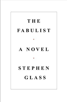 The Fabulist by Stephen  Glass