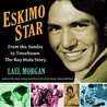 Eskimo Star: From the Tundra to Tinseltown: The Ray Mala Story