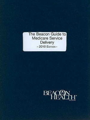 The Beacon Guide to Medicare Service Delivery