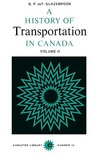 A History of Transportation in Canada, Volume 2 by George P. Glazebrook