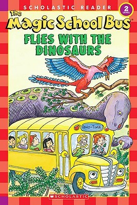 The Magic School Bus Flies With The Dinosaurs (Scholastic Reader Level 2)