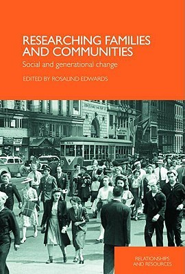 Researching Families and Communities: Social and Generational Change
