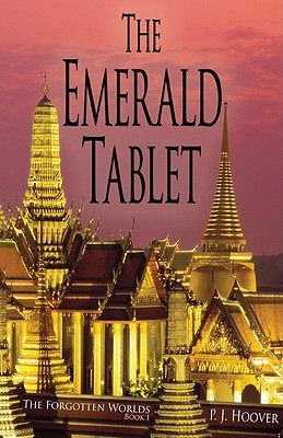 The Emerald Tablet by P.J. Hoover
