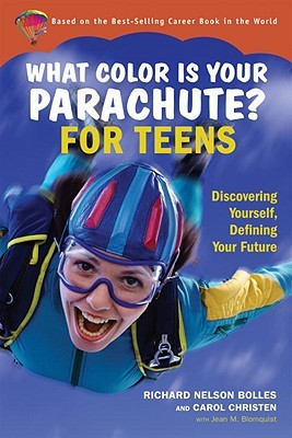 What Color Is Your Parachute? for Teens: Discovering Yourself ...
