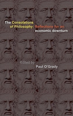 The Consolations of Philosophy: Reflections in an Economic Downturn