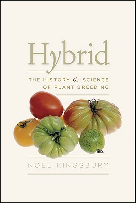 Hybrid - The History and Science of Plant Breeding