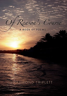 Of Reason's Course: A Book of Poems