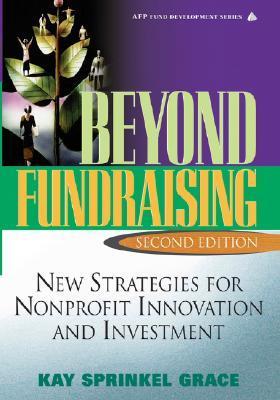 Beyond Fundraising by Kay Sprinkel Grace