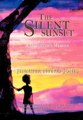 The Silent Sunset: A Daughter's Memoir
