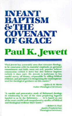 Infant Baptism and the Covenant of Grace: An Appraisal of the Argument That as Infants Were Once Cir