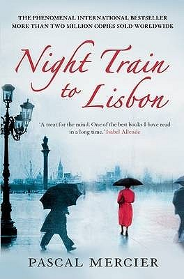 Night Train To Lisbon by Pascal Mercier