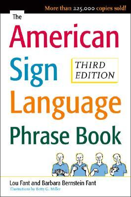 The American Sign Language Phrase Book by Lou Fant