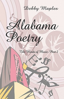 Alabama Poetry: The Words of Music Part II