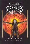 The Complete Strangers In Paradise, Volume 3, Part 3 by Terry Moore