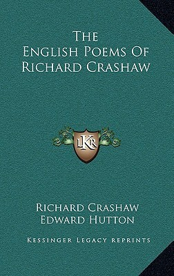 The English Poems of Richard Crashaw by Richard Crashaw