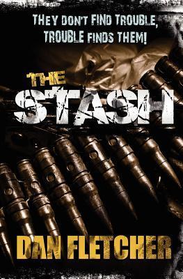 The Stash by Dan Fletcher