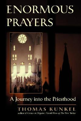 Enormous Prayers: A Journey Into The Priesthood