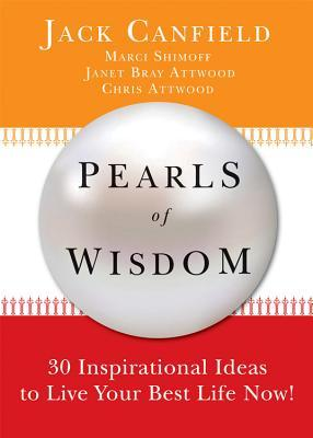 Pearls of Wisdom: 30 Inspirational Ideas to live your best life now - Jack Canfield