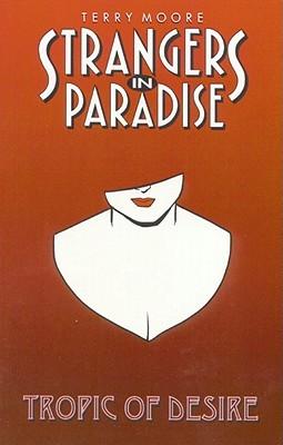 Strangers in Paradise, Volume 10: Tropic Of Desire