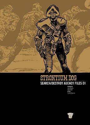 Strontium Dog: Search/Destroy Agency Files, Vol. 1