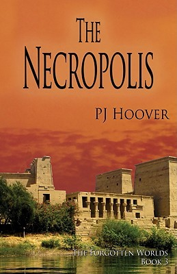 The Necropolis by P.J. Hoover