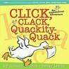 Click, Clack, Quackity-Quack: An Alphabetical Adventure