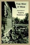 The Way It Was: Memories of Taisto Koskela